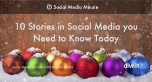 10 Articles You May Have Missed in Social Media [Week of December 6]